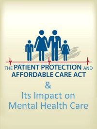 An Update on How the U.S. Affordable Care Act Impacts Mental Health Care