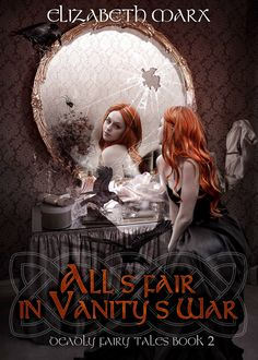 All's Fair in Vanity's War, Deadly Fairy Tales Book 2, by Elizabeth Marx A powerful vate and the last in her line, Keleigh denies the potent magic singing through her blood because she wants to be Ordinary.   Keleigh has the ability, but not the training, to save her parents from slaughter by beasts most only see in horror movies. But after they perish, her mother reaches out from the OtherWorld, freeing Keleigh  ...