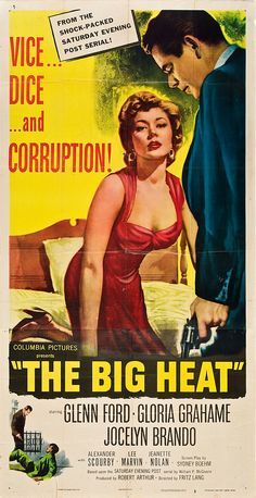 The Big Heat is a 1953 film noir directed by Fritz Lang, starring Glenn Ford, Gloria Grahame and Jocelyn Brando, and featuring Lee Marvin https://en.wikipedia.org/wiki/The_Big_Heat (fr=Règlement de comptes)