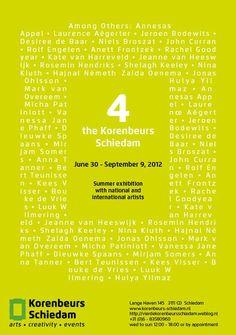 From June 30 - September 9, 2012 summer art show in the Korenbeurs Schiedam. Free. Open Wed - Sun 12:00 - 18:00. Lange Haven 145, 3111CD Schiedam, NL