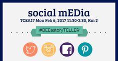 social mEDia #BEEastoryTELLER TCEA17 Mon Feb 6, 2017 11:30-2:30, Rm 2