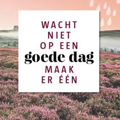 Cosy by Cindy - Altijd iets leuks te vinden: Positief denken en niet alleen op B. Words Of Wisdom Quotes, Life Quotes Love, Great Quotes, Me Quotes, Motivational Quotes, Inspirational Quotes, The Words, Cool Words, John Maxwell