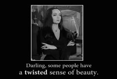 Morticia Addams Addams Family giggles pretty cool actually Gomez And Morticia, Morticia Addams, Addams Family Quotes, Adams Family, Gifs, The Munsters, Story Of My Life, Some People, Quotable Quotes