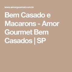 Bem Casado e Macarons - Amor Gourmet Bem Casados | SP
