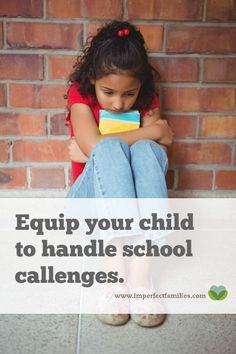 Equip your child to handle school challenges - bullies, teasing, unfair grades, and more - without overreacting or solving the problem for them!