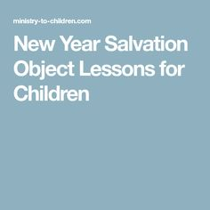 New Year Salvation Object Lessons for Children