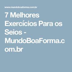 7 Melhores Exercícios Para os Seios - MundoBoaForma.com.br