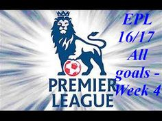 Premier League Week 4 Topic Manchester United vs Manchester City Arsenal Liverpool & More 2016 Premier League Week 4 Topic Manchester United vs Manchester City Dimitri Payet & More 2016 Watch Premier League All Goals - Goal HD EPL 16/17 Week 4 - All goals HD EPL 2016/2017 All goals Sunderland 0-3 Everton Swansea 2-2 Chelsea Liverpool 4-1 Leicester City Burnley 1-1 Hull Bournemouth 1-0 West Brom Arsenal 2-1 Southampton West Ham 2-4 Watford Middlesbrough 1-2 Crystal Palace Stoke City 0-4…