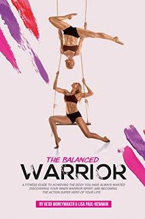 The Balanced Warrior: A fitness guide to achieving the body you have always wanted discovering your Inner Warrior Spirit and becoming the Action Superhero of your life - Heidi Moneymaker & Lisa Paul-Newman  #ebooks #kindlebooks #freebooks #bargainbooks #amazon #goodkindles