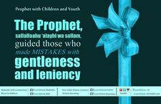 Gentleness, Making Mistakes, Allah, Islamic, Religion, Youth, Parenting, Facebook, Sayings