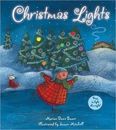 Christmas Lights by Marion Dane Bauer, illustrated by Susan Mitchell Childrens Christmas Books, Kids Christmas, Christmas Lights, Christmas Cookies, Childrens Books, Christmas Ornaments, Advent Calendar Activities, Christmas Activities, Christmas Traditions