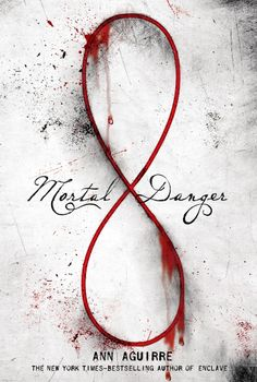Mortal Danger (Immortal Game #1) by Ann Aguirre