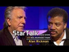ALAN RICKMAN joins StarTalk with Neil deGrasse Tyson <<>> Two of the greatest people EVAR on one show!