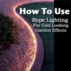Use rope lighting to line your garden rope lighting backyard and how to use rope lighting for a cool looking effect aloadofball Gallery