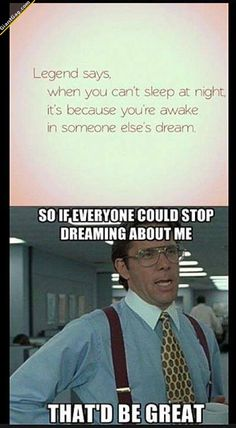 Stop Dreaming About Me,  Click the link to view today's funniest pictures!