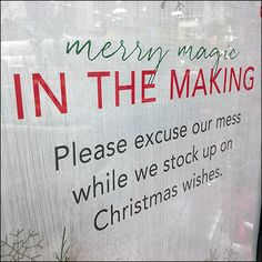 """The copywriter spin is """"Merry Magic In The Making"""" but the common transliteration could be Pardon The Christmas Construction Mess. Store Signage, Copywriter, Under Construction, Close Up, Retail, Christmas, Xmas, Navidad, Noel"""