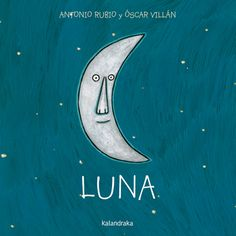 De la cuna a la luna by Antonio Rubio, available at Book Depository with free delivery worldwide. Good Books, Books To Read, My Books, Poema Visual, Cd Packaging, Moon Illustration, Sun And Stars, Children's Picture Books, Story Time