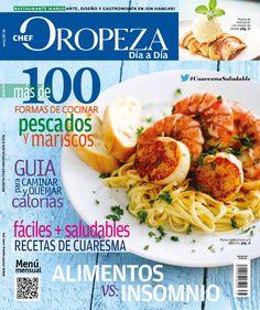 Revista Día a Día Chef Oropeza No.38  Más de 100 formas de cocinar pescado, guía para caminar y quemar calorías, fáciles y saludables recetas de cuaresma, alimentos contra el insomnio