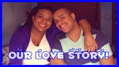 Our Love Story! ♥