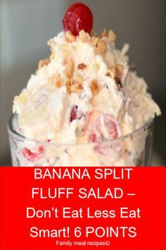 BANANA SPLIT FLUFF SALAD Ingredients : 1 - ounce box instant banana pudding 1 - 20 ounce can crushed pineapple (do not drain) 1 - 8 oun. Jello Recipes, Fruit Salad Recipes, Ww Recipes, Cooking Recipes, Jello Salads, Fruit Salads, Fluff Desserts, Cold Desserts, Salads