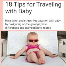 18 Tips for Traveling with Baby  https://www.facebook.com/permalink.php?story_fbid=219736958394427&id=207834712917985  #baby #love #cute #babyboy #adorable #family #instababy #beautiful #cutie #kids #little #prince #son #mylove #babies #child #babyshower #mommy #socute #mybaby #kid #handsome #boy #happy #newborn #lovely #toddlerlife #nephew