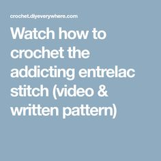 Watch how to crochet the addicting entrelac stitch (video & written pattern)