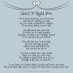 Here's To Right Now ~ Wedding Poem by English poet Ms Moem @MsMoem                                                                                                                                                                                 More