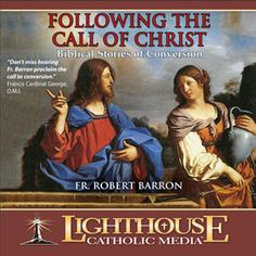 Following the Call of Christ Biblical Stories of Conversion Father Barron!!  Free Preview