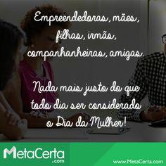 Uma pequena homenagem do MetaCerta.com a todas as mulheres do Brasil e do mundo.