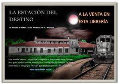 """Paso a Paso: Excelente obra literaria """"La Estación del destino""""..."""