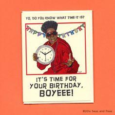 Yeeeaaahhhh Boyeeee! This twisted birthday greeting features an original illustration of legendary hype man/reality show star/rap trailblazer/felon