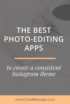 How To Create A Consistent Instagram Feed | Fin Your Instagram Theme | The Best Photo-Editing Apps