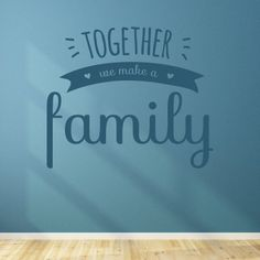 Adesivo Murale Together We Make A Family | Stickers Murali