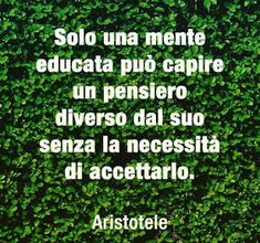 *********Only an educated mind can understand a different thought from its own without the need to accept it (Aristotele) Best Quotes, Funny Quotes, Life Quotes, Cool Words, Wise Words, Psychology Humor, Motivational Quotes, Inspirational Quotes, Quotes White