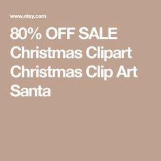 80% OFF SALE Christmas Clipart Christmas Clip Art Santa