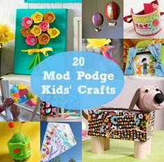 20 Mod Podge Kids Crafts