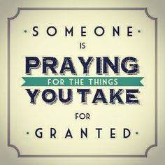 don't take it for granted..