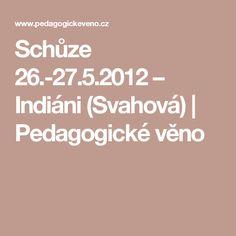 Schůze 26.-27.5.2012 – Indiáni (Svahová) | Pedagogické věno