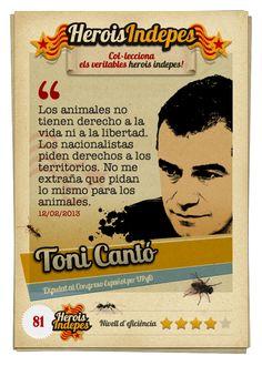 """#HeroisIndepes 81. Toni Cantó: """"Los animales no tienen derecho a la vida ni a la libertad. Los nacionalistas piden derechos a los territorios. No me extraña que pidan lo mismo para los animales."""""""