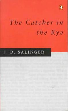 The Catcher in the Rye J.D. Sallinger