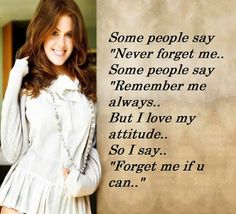 thats the attitude of a girl..i like it