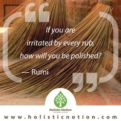 I love this Rumi quote 'If you are irritated by every rub, how will you be polished?' We often have a default way of reacting to the little challenges or 'stresses' we face in daily life. Those things we are sensitive to. But in them are also the seed of our betterment. #homeopathicway