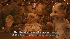 Fantastic Mr. Fox. This is my family.