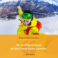 """We need banking but we don't need banks anymore"" - Bill Gates Bill Gates, Bank Account, We Need, Banks, Quote Of The Day, Accounting, Quotes, Movie Posters, Movies"