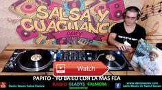 SALSA PLAYLIST 11 HOURS Songs with track List 17  SALSA PLAYLIST 11 HOURS 17 1 PAPITO YO BAILO CON LA MAS FEA PACHECO ESA PRIETA ORQUESTA BROADWAY QUINTE