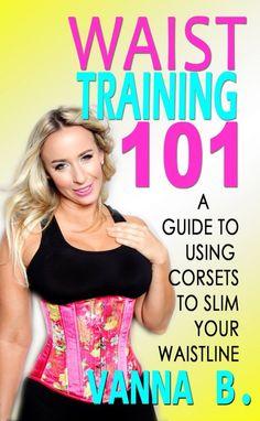 5dd6483b28 Book Review  Waist Training 101