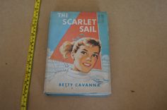VIntage 1960's - - The Scarlet Sail - 1960 -  betty cavanna has book jacket by TheMercerStreetHouse on Etsy