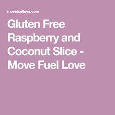 Gluten Free Raspberry and Coconut Slice - Move Fuel Love