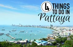 From the vibrant nightlife, to soft sand beaches, to Thai culture, and even the arts - here are the 4 things you have to do while at Pattaya.