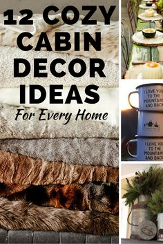 12 Cozy Cabin Decor Ideas For Every Home - Dream of owning a log cabin? These decor ideas will make you feel like you own the cozy cabin you've always wanted.